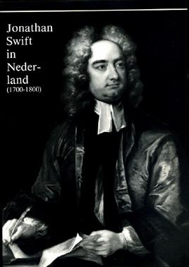 JAGTENBERG, F.J.A. - Jonathan Swift in Nederland (1700-1800). Een wetenschappelijke proeve op het gebied van de letteren.