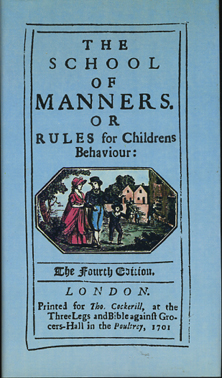 - The School of Manners or Rules for Childrens Behaviour.