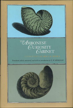 RUMPHIUS, GEORGIUS EVERHARDUS. - The Ambonese Curiosity Cabinet. Translated, edited, annotated, and with an introduction by E.M. Beekman.