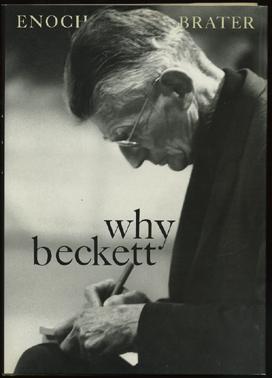 [BECKETT] BRATER, ENOCH. - Why Beckett.