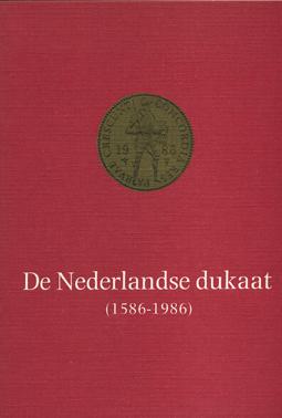 SCHEFFERS, ALBERT A.J. - De Nederlandse dukaat (1586-1986).