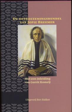 BREEMER, JOPIE. - De ontboezemingsbundel van Jopie Breemer. Met een inleiding van Gerrit Komrij.