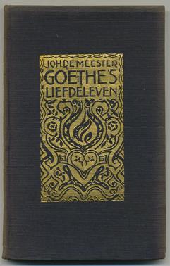 MEESTER, JOH. DE. - Goethe's liefdeleven.