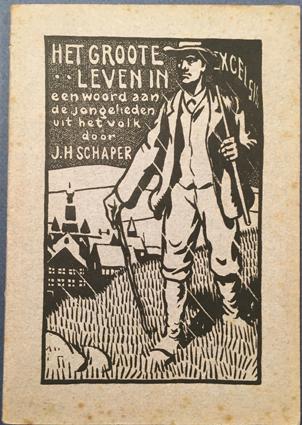 SCHAPER, J.H. - Het groote leven in. Een woord aan de jongelieden uit het volk.