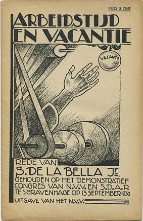 BELLA JR., S. DE LA. - Arbeidstijd en vacantie. Rede gehouden op het demonstratief congres van N.V.V. en S.D.A.P. te 's-Gravenhage op 13 september 1930.