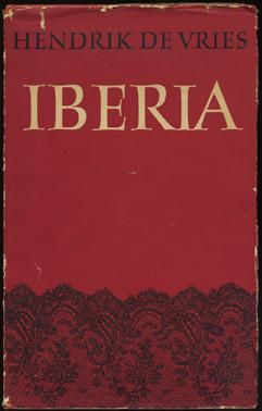 VRIES, HENDRIK DE. - Iberia. Krans van reisherinneringen.